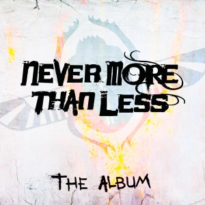 Never More Than Less / The Album
