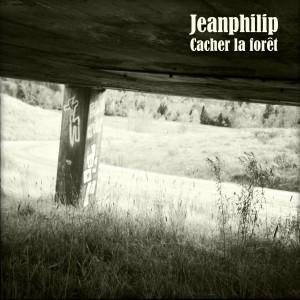 Jeanphilip | Cacher la forêt