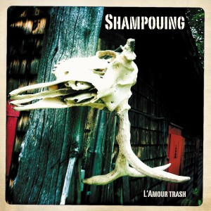 Shampouing / L'amour trash
