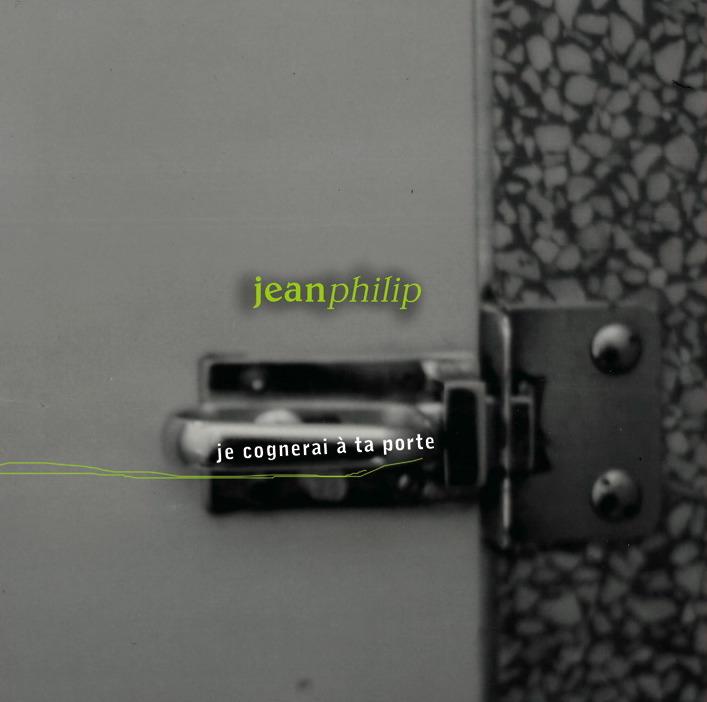 Jeanphilip | Je cognerai à ta porte