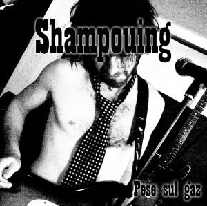 Shampouing / Pèse sul gaz