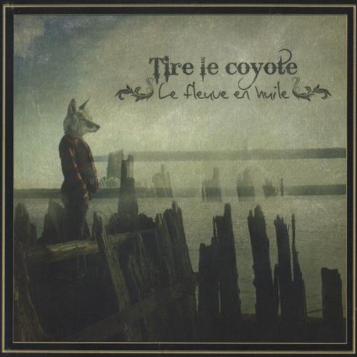 Tire Le Coyote   Le fleuve en huite